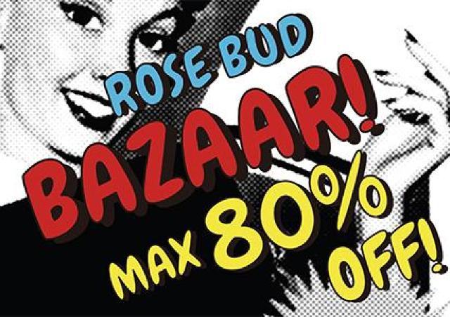 ROSE BUDがセールイベント開催 渋谷本店で2日間だけ!