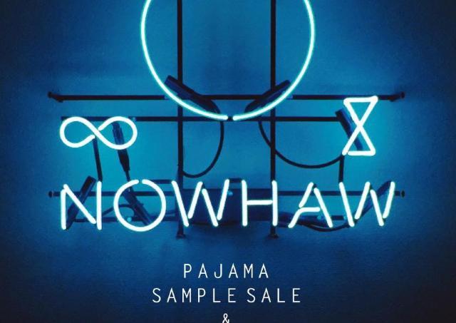 パジャマブランド「NOWHAW」、初のサンプルセール開催!